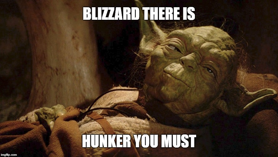 Yoda Hunkered for a Blizzard | BLIZZARD THERE IS HUNKER YOU MUST | image tagged in star wars yoda,hunker,hunkered,snow,blizzard,yoda | made w/ Imgflip meme maker