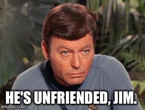 HE'S UNFRIENDED, JIM. | made w/ Imgflip meme maker