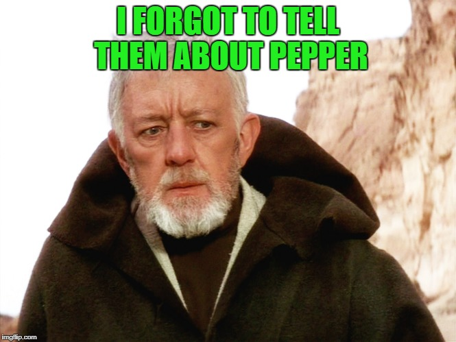I FORGOT TO TELL THEM ABOUT PEPPER | made w/ Imgflip meme maker