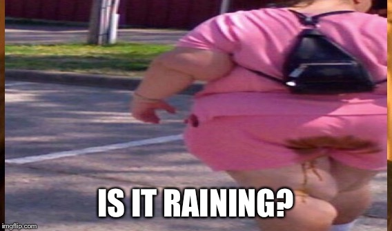 IS IT RAINING? | made w/ Imgflip meme maker