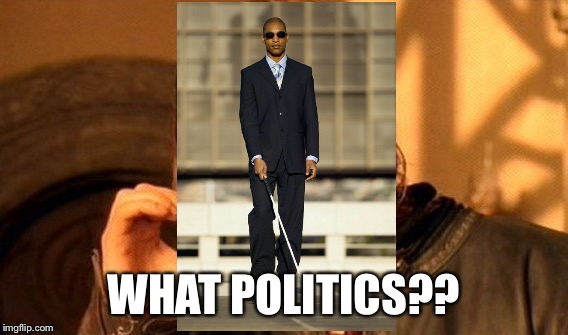 One Does Not Simply Meme | WHAT POLITICS?? | image tagged in memes,one does not simply | made w/ Imgflip meme maker