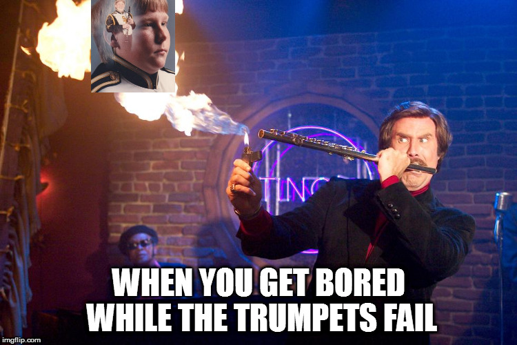 Boredom | WHEN YOU GET BORED WHILE THE TRUMPETS FAIL | image tagged in anchorman jazz flute,flute,band,middle school | made w/ Imgflip meme maker