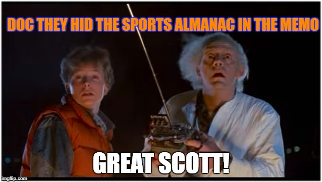 The Memo from a Demo Part 2 | DOC THEY HID THE SPORTS ALMANAC IN THE MEMO GREAT SCOTT! | image tagged in marty mcfly,bttf,doc brown,time travel,trump republicans,democrats | made w/ Imgflip meme maker