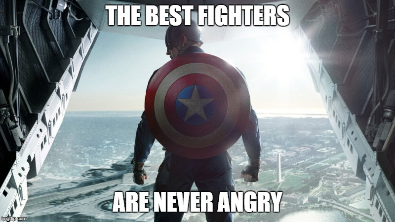 Captain America | THE BEST FIGHTERS ARE NEVER ANGRY | image tagged in memes,avengers,fight | made w/ Imgflip meme maker