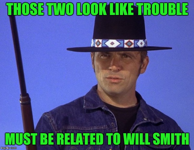 THOSE TWO LOOK LIKE TROUBLE MUST BE RELATED TO WILL SMITH | made w/ Imgflip meme maker