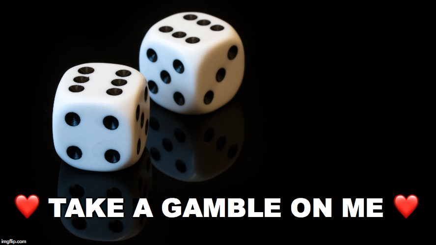 V-Day Countdown...9 | ❤️ TAKE A GAMBLE ON ME ❤️ | image tagged in janey mack meme,flirty meme,valentine,valentine's day,gamble on me | made w/ Imgflip meme maker