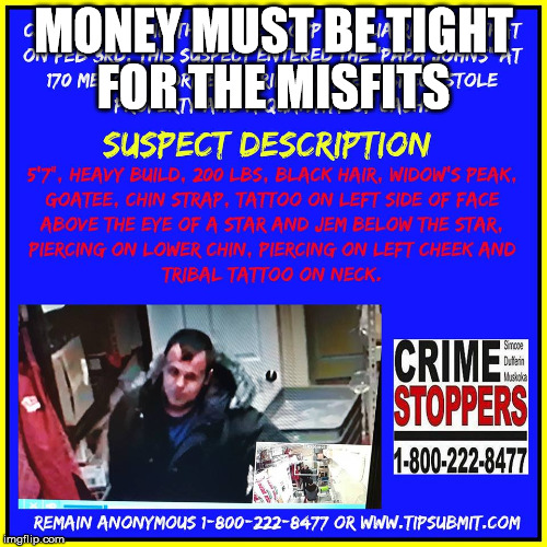 Money must be tight for The Misfits  | MONEY MUST BE TIGHT FOR THE MISFITS | image tagged in the misfits | made w/ Imgflip meme maker