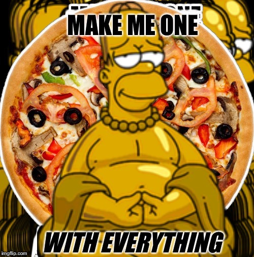 Dalai-Homer Make Me One With Everything | . | image tagged in homer simpson,zen,pizza,funny food,dalai lama | made w/ Imgflip meme maker