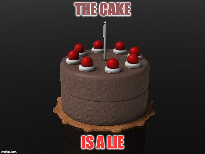 THE CAKE IS A LIE | made w/ Imgflip meme maker