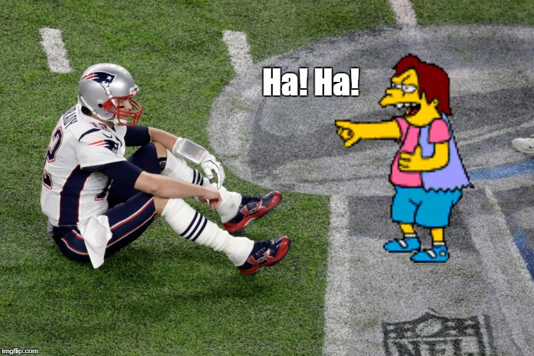 Ha! Ha! | image tagged in funny,tom brady,ha ha,superbowl,loss,in your face | made w/ Imgflip meme maker