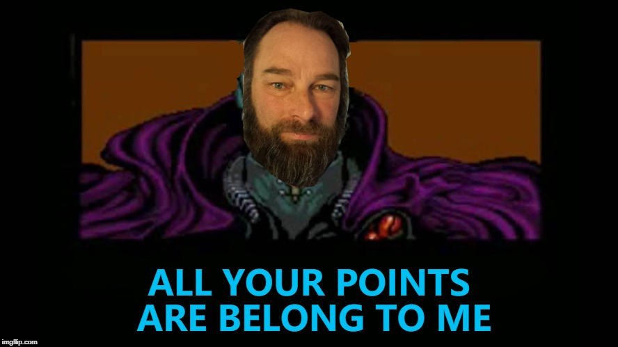 Dashhopes has reached 10 million points... :) | ALL YOUR POINTS ARE BELONG TO ME | image tagged in memes,dashhopes,all your base are belong to us,imgflip points,10 million points,matrix icon | made w/ Imgflip meme maker