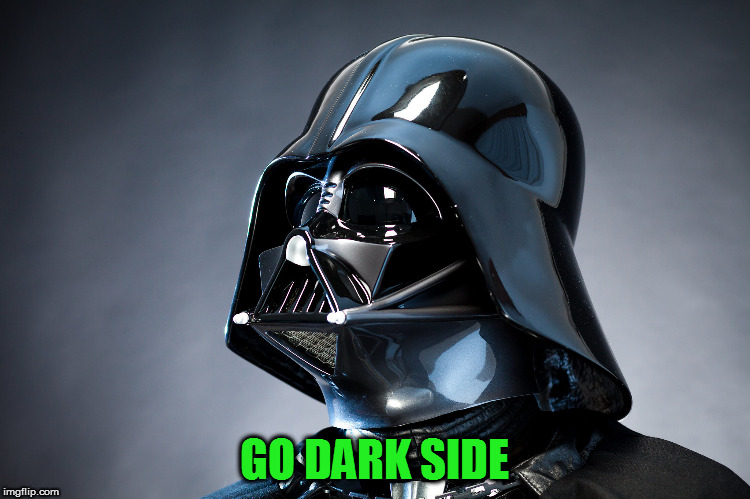 GO DARK SIDE | made w/ Imgflip meme maker