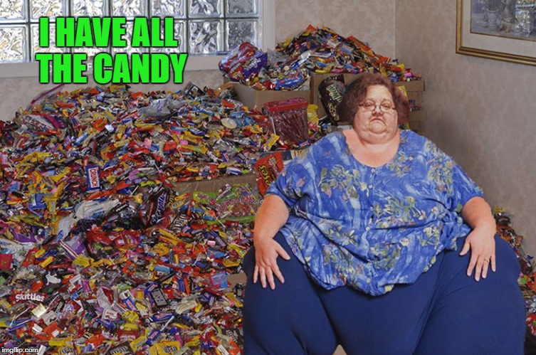 I HAVE ALL THE CANDY | made w/ Imgflip meme maker