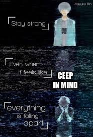 CEEP IN MIND | image tagged in inspirational quote | made w/ Imgflip meme maker