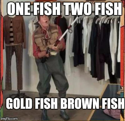 ONE FISH TWO FISH GOLD FISH BROWN FISH | made w/ Imgflip meme maker