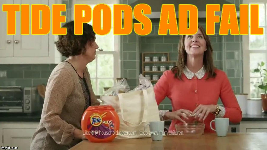 that moment when... Tide pods advertisers get fired and memers get hired | TIDE PODS AD FAIL | image tagged in memes,tide pods,ad | made w/ Imgflip meme maker