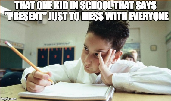 "Is it really that hard to say ""HERE"" like everyone else? 