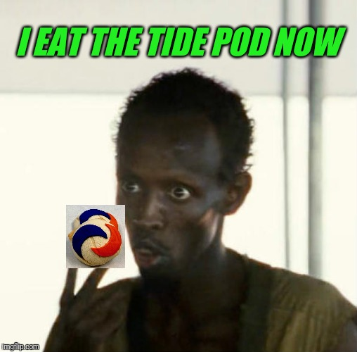 I EAT THE TIDE POD NOW | made w/ Imgflip meme maker