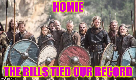 HOMIE THE BILLS TIED OUR RECORD | made w/ Imgflip meme maker