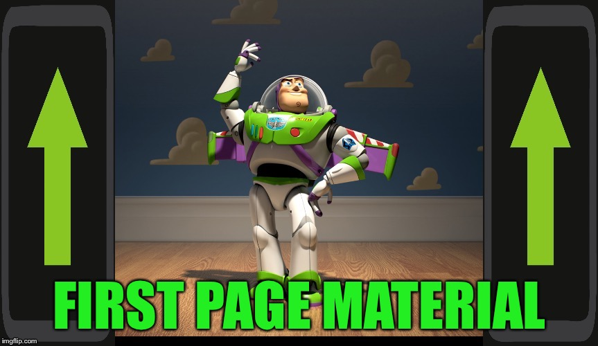 Excellente Buzz Light Year | FIRST PAGE MATERIAL | image tagged in excellente buzz light year | made w/ Imgflip meme maker