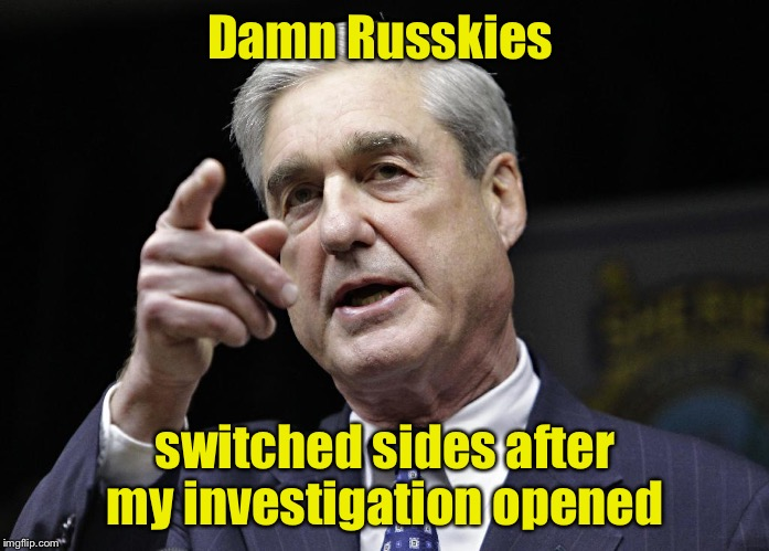 The Mueller investigation's final report | Damn Russkies switched sides after my investigation opened | image tagged in robert s mueller iii wants you,russians,switch sides,mueller investigation,report,drsarcasm | made w/ Imgflip meme maker
