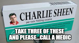 TAKE THREE OF THESE AND PLEASE...CALL A MEDIC | made w/ Imgflip meme maker