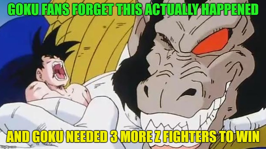 Every Goku Fan Forgets  | GOKU FANS FORGET THIS ACTUALLY HAPPENED AND GOKU NEEDED 3 MORE Z FIGHTERS TO WIN | image tagged in dragon ball z goku vegeta gokutards | made w/ Imgflip meme maker
