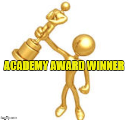 ACADEMY AWARD WINNER | made w/ Imgflip meme maker