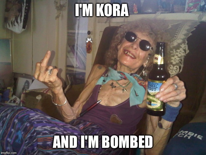 I'M KORA AND I'M BOMBED | made w/ Imgflip meme maker