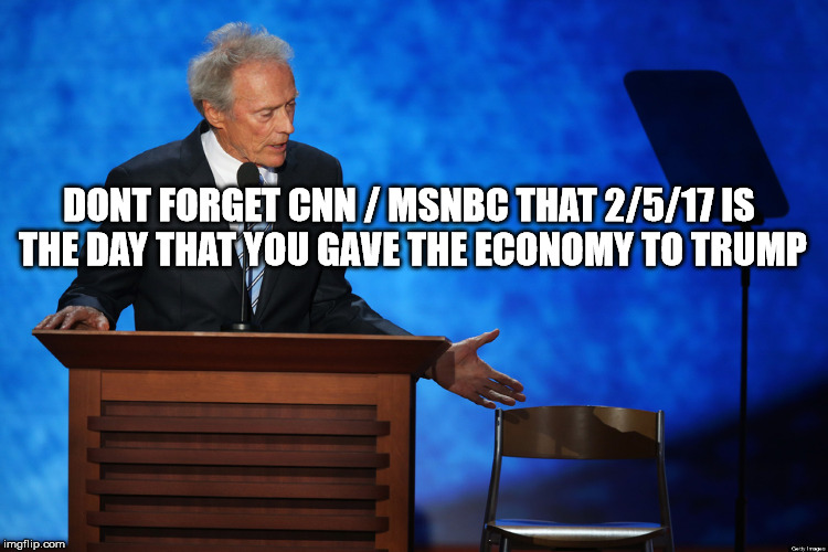 You say nothing after a year of record breaking highs yet blame trump for a one day loss.  | DONT FORGET CNN / MSNBC THAT 2/5/17 IS THE DAY THAT YOU GAVE THE ECONOMY TO TRUMP | image tagged in clink eastwood chair chuck shurmur,trumps economy now,remember that when its breaking new records | made w/ Imgflip meme maker