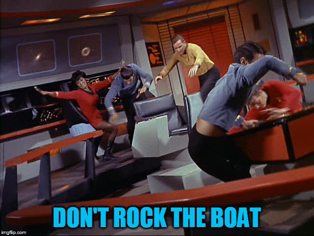DON'T ROCK THE BOAT | made w/ Imgflip meme maker