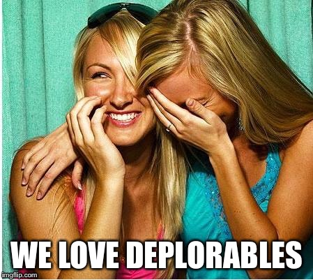 WE LOVE DEPLORABLES | made w/ Imgflip meme maker