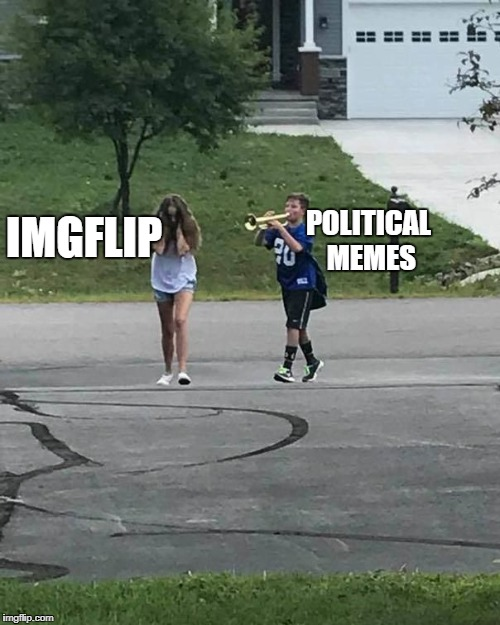 hopefully this isnt a repost | POLITICAL MEMES IMGFLIP | image tagged in trumpet boy,ssby,funny,politics,memes | made w/ Imgflip meme maker