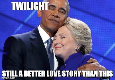 Love fest | TWILIGHT STILL A BETTER LOVE STORY THAN THIS | image tagged in memes,obama and hillary,twilight,still a better love story than twilight,politics,political humor | made w/ Imgflip meme maker