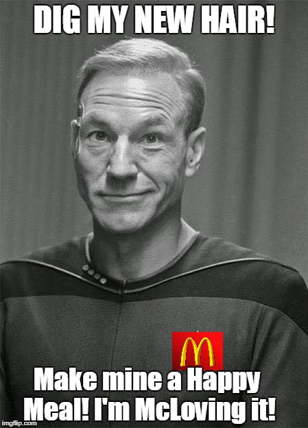French Fry Hair | DIG MY NEW HAIR! Make mine a Happy Meal! I'm McLoving it! | image tagged in mcdonalds,star trek,patrick stewart,funny | made w/ Imgflip meme maker