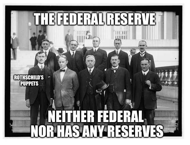 Raise Rates To $$$ |  THE FEDERAL RESERVE; ROTHSCHILD'S PUPPETS; NEITHER FEDERAL NOR HAS ANY RESERVES | image tagged in federal reserve,money,bankers,scammers,taxation is theft | made w/ Imgflip meme maker