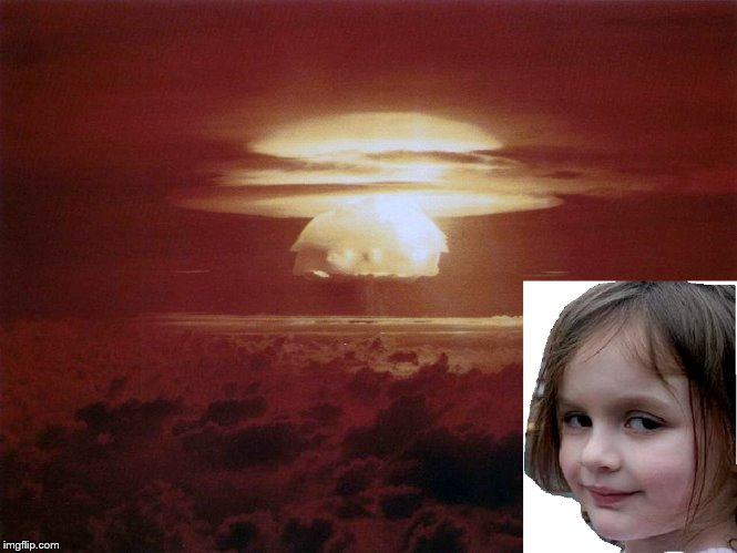 NUKE GIRL | image tagged in nuke | made w/ Imgflip meme maker