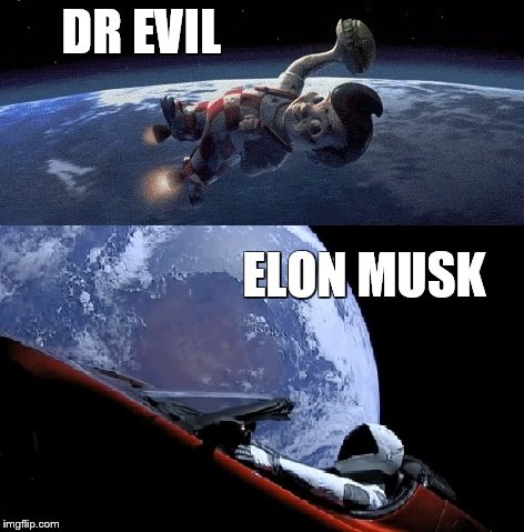 DR EVIL v ELON MUSK | DR EVIL ELON MUSK | image tagged in dr evil,big boy,elon musk,austin powers,spacex,tesla | made w/ Imgflip meme maker