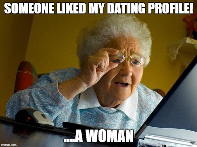 21st Century Be Like.... | SOMEONE LIKED MY DATING PROFILE! ....A WOMAN | image tagged in memes,hide the pain harold,funny,raydog,demotivationals,gifs | made w/ Imgflip meme maker