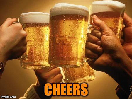 CHEERS | made w/ Imgflip meme maker