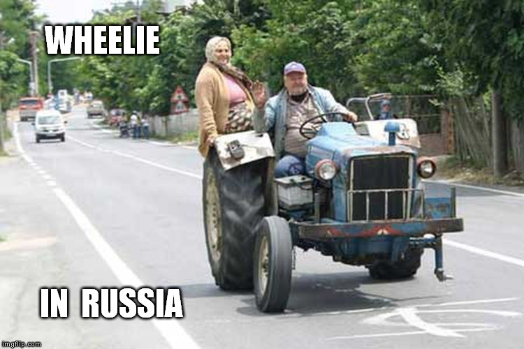 Balanced Work Management |  WHEELIE; IN  RUSSIA | image tagged in memes,wheelie,overweight,bikers | made w/ Imgflip meme maker