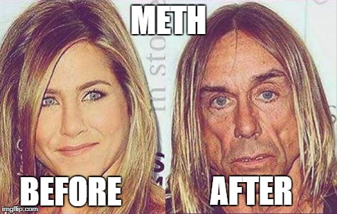 METH BEFORE AFTER | image tagged in drugs | made w/ Imgflip meme maker