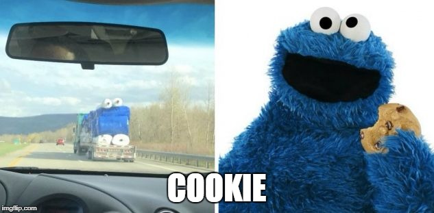 Cookie Monster | COOKIE | image tagged in cookie monster | made w/ Imgflip meme maker