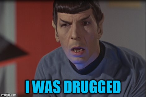 I WAS DRUGGED | made w/ Imgflip meme maker