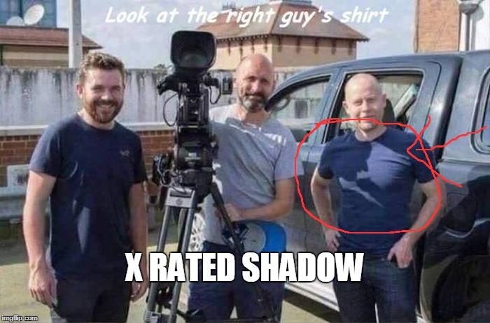 you might not be gay but your shadow is | X RATED SHADOW | image tagged in shadow | made w/ Imgflip meme maker