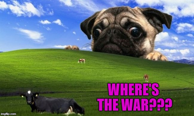 WHERE'S THE WAR??? | made w/ Imgflip meme maker
