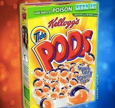no explanation nedded  | image tagged in tide pods,cereal | made w/ Imgflip meme maker