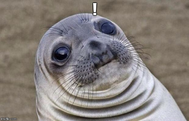 Awkward Moment Sealion Meme | ! | image tagged in memes,awkward moment sealion | made w/ Imgflip meme maker