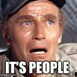 IT'S PEOPLE | made w/ Imgflip meme maker