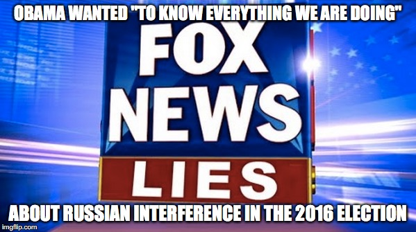 "State Run Media Brainwashing | OBAMA WANTED ""TO KNOW EVERYTHING WE ARE DOING"" ABOUT RUSSIAN INTERFERENCE IN THE 2016 ELECTION 